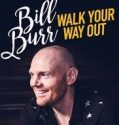 Bill Burr: Walk Your Way Out 2017