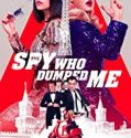 The Spy Who Dumped Me 2018