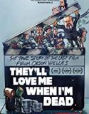 They'll Love Me When I'm Dead 2018