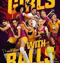 Girls with Balls (2018) film online subtitrat