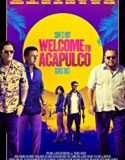 Welcome to Acapulco (2019) online subtitrat hd